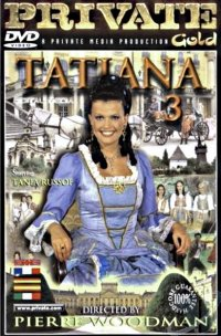 Porno - Tatiana 3 - Private Gold (1998 DVDRip) Русский